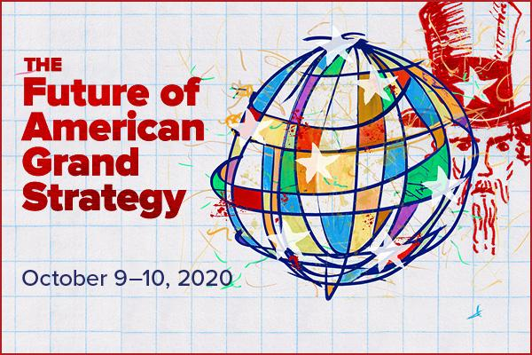 "program title ""The Future of American Grand Strategy"" with date ""October 9-10"""